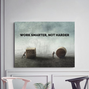 Tablou motivational - Work smarter