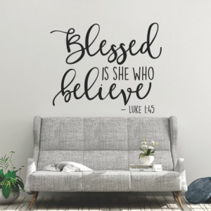Blessed is she who believe