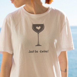 Imprimeu tricou JUST BE WINE!