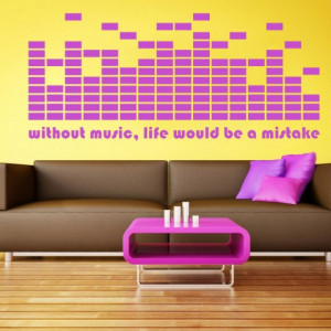 Sticker De Perete Without Music, Life Would Be A Mistake