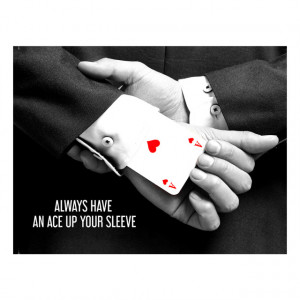 Tablou motivational - Have an ace up your sleeve