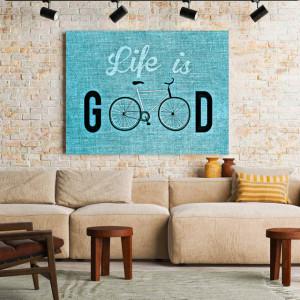 Tablou motivational - Life is good