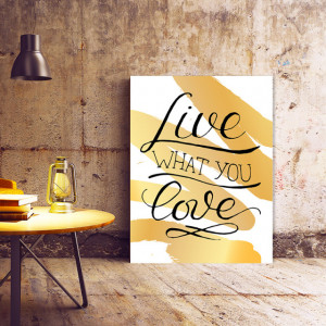Tablou Motivational - Live What You Love (Gold)