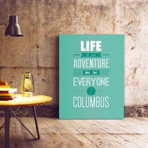 Tablou motivational - Not everyone is Columbus