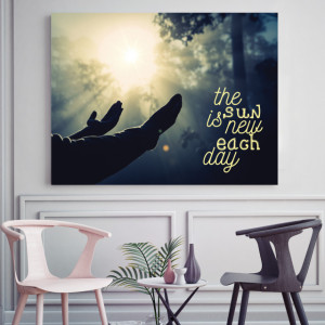 Tablou motivational - The sun is new each day