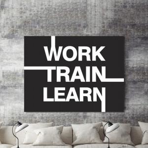 Tablou motivational - Work, train, learn