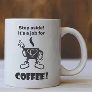 """CANA """"IT'S A JOB FOR COFFEE!"""""""