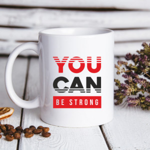 Cana cu Mesaj You Can Be Strong