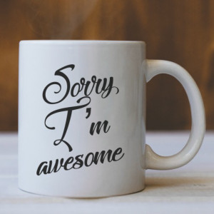 CANA Sorry i am awesome