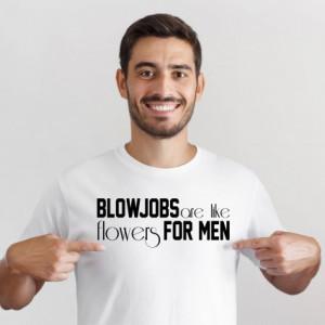 Imprimeu Tricou Blowjobs Are Like