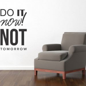 Sticker De Perete Do It Now Not Tomorrow