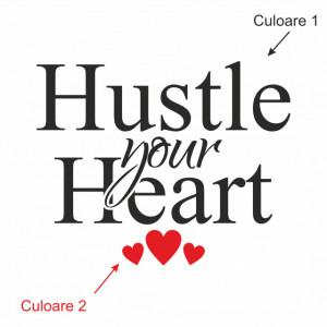 Sticker de Perete Hustle your heart