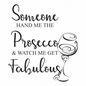 Sticker Watch Me Get Fabulous Prosecco