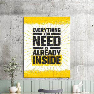 Tablou motivational - Everything you need is already inside