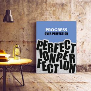Tablou motivational - Progress over perfection