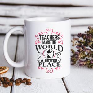 Cana cu Mesaj Teachers Makes The World A Better Place
