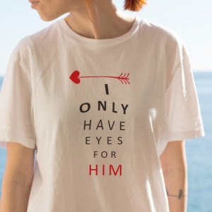 Imprimeu tricou EYES FOR HIM