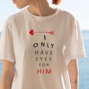 Imprimeu tricou EYES FOR HIM