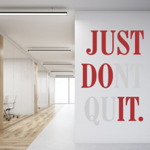 Sticker de Perete Just Dont Quit in 2 Culori