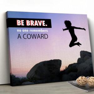 Tablou canvas motivational - Be Brave