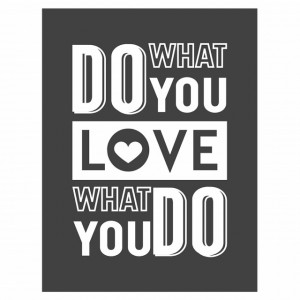 Tablou motivational - Do what you love, love what you do