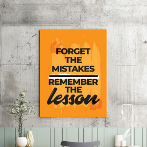 Tablou motivational - Forget the mistakes