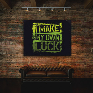 Tablou Motivational - I Make My Own Luck