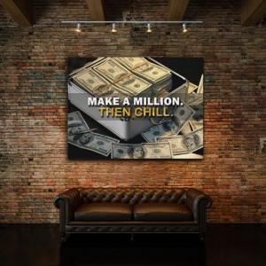 Tablou motivational - Make a million then chill