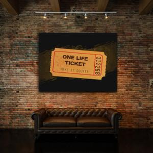 Tablou motivational - One life ticket