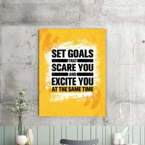 Tablou motivational - Set goals that scare you