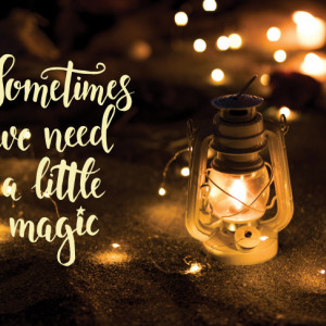 Tablou motivational - Sometimes we need a bit of magic