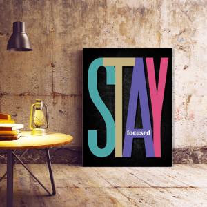 Tablou motivational - Stay focused