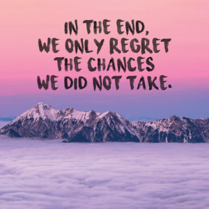 Tablou motivational - We only regret the chances that we didn't take
