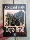 ČUJTE SRBI - Arčibald Rajs