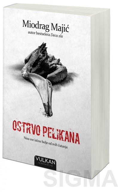 Knjiga Ostrvo pelikana - Miodrag Majić | Knjizara Sigma | Prodaja knjiga  online