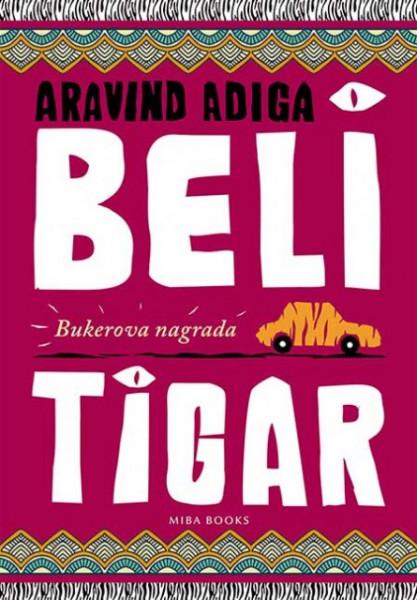 Beli tigar - Aravind Adiga