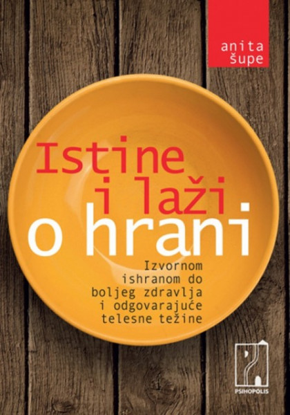 Istine i laži o hrani - Anita Šupe