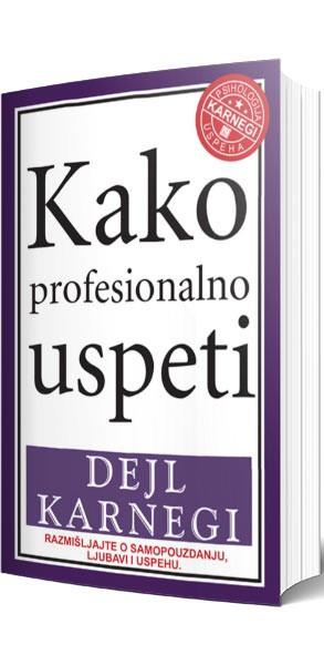 Kako profesionalno uspeti - Dejl Karnegi