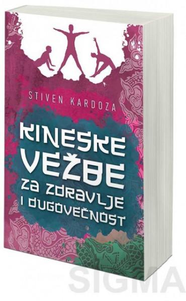 Kineske vežbe za zdravlje i dugovečnost - Stiven Kardoza