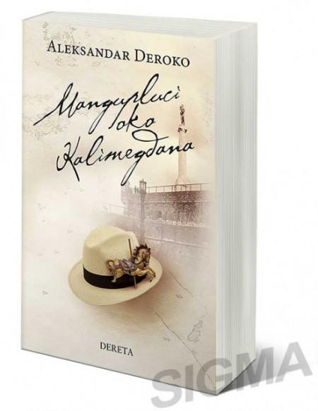 Mangupluci oko Kalemegdana - Aleksandar Deroko