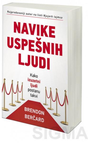 Navike uspešnih ljudi - Brendon Berčard