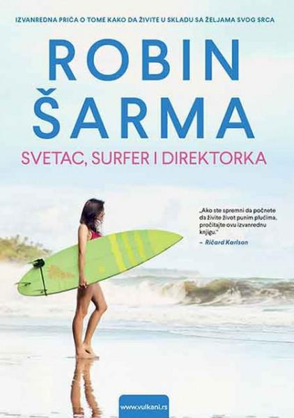 Svetac, surfer i direktorka - Robin S. Šarma