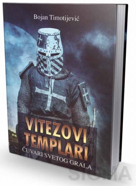 Vitezovi templari - Čuvari svetog grala - Bojan Timotijević
