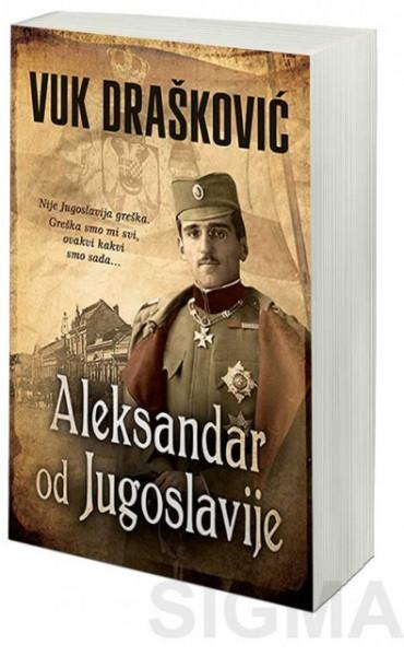 Aleksandar od Jugoslavije - Vuk Drašković