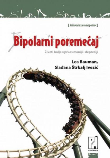 Bipolarni poremećaj - Lea Bauman, Slađana Štrkalj Ivezić