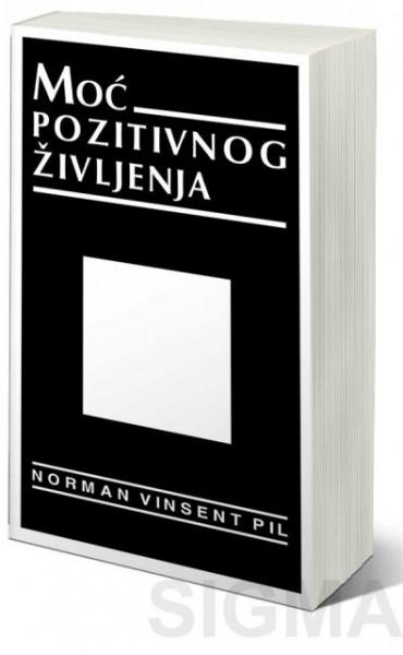 Moć pozitivnog življenja - Norman Vinsent Pil