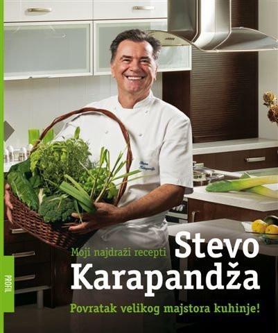 Moji najdraži recepti - Stevo Karapandža