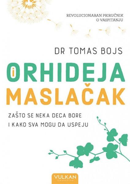Orhideja i maslačak - Dr Tomas Bojs