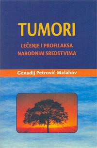 Tumori - Genadij Petrovič Malahov