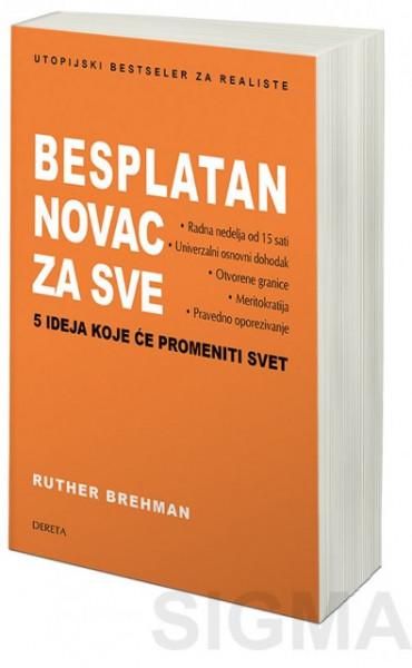 Besplatan novac za sve: 5 ideja koje će promeniti svet - Ruther Brehman